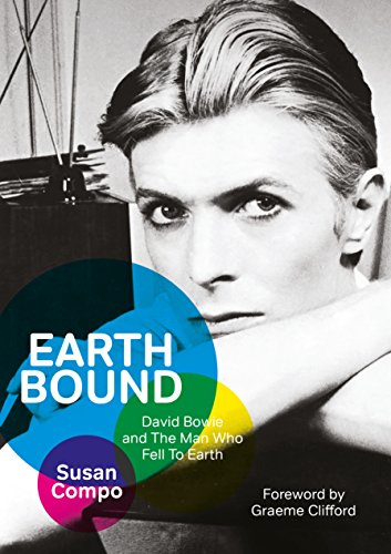 Earthbound: David Bowie and The Man Who Fell To Earth (Nic Station)