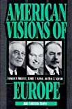 img - for American Visions of Europe: Franklin D. Roosevelt, George F. Kennan, and Dean G. Acheson by John Lamberton Harper (1994-08-26) book / textbook / text book