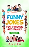 Funny Jokes for Friends and Family 1: Best Collection of Funny Stories, Jokes for Kids, Jokes for Family, Jokes for Friends, Funny Books, Funny Short Stories (Funny Jokes Collection)