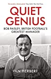 img - for Quiet Genius: Bob Paisley, British football's greatest manager book / textbook / text book