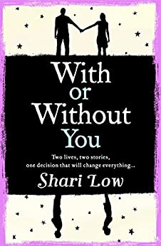 With or Without You: an absolutely beautifully emotional summer read by [Low, Shari]