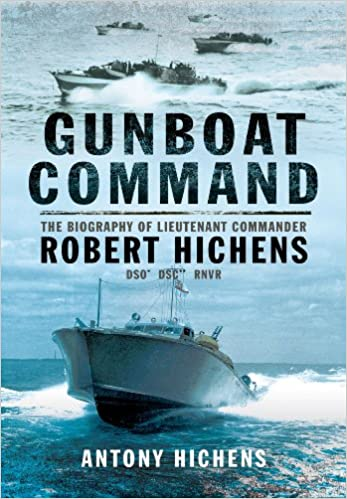 Book Gunboat Command: The Biography of Lieutenant Commander Robert Hichens DSO* ** RNVR