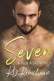 Seven: A Club Alias Novel by [Robichaux, KD]