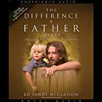 Difference a Father Makes | Ed McGlasson