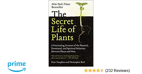 The secret life of plants a fascinating account of the physical the secret life of plants a fascinating account of the physical emotional and spiritual relations between plants and man peter tompkins fandeluxe Images