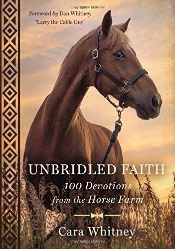 Unbridled Faith: 100 Devotions from the Horse Farm