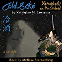 Cold Sake: Yamabuki vs. the Undead Audiobook by Katherine M Lawrence Narrated by Melissa Sternenberg