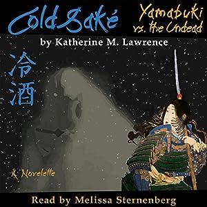 Cold Sake: Yamabuki vs. the Undead Audiobook