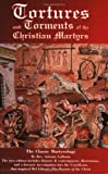 Tortures and Torments of the Christian Martyrs, Antonio Gallonio and William D. Edwards, 1932595015