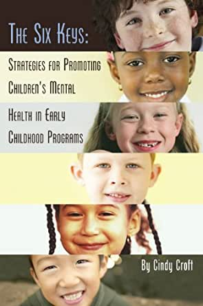 Amazon.com: The Six Keys: Strategies for Promoting Children's Mental Health in Early Childhood