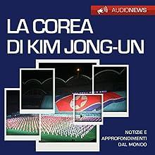 La Corea di Kim Jong-un (Audionews) Audiobook by Vittorio Serge Narrated by Maurizio Cardillo