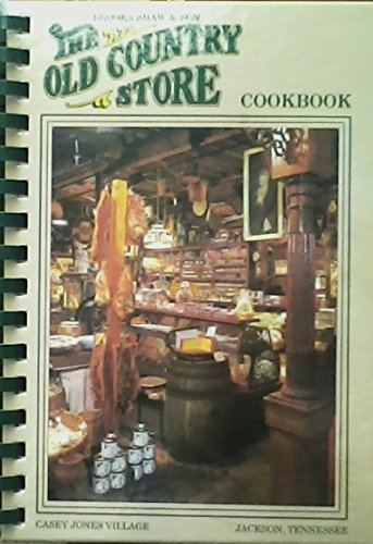 The Old Country Store cookbook: Casey Jones Village, Jackson, Tennessee