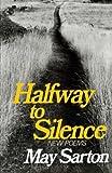 Halfway to Silence, May Sarton, 0393009920