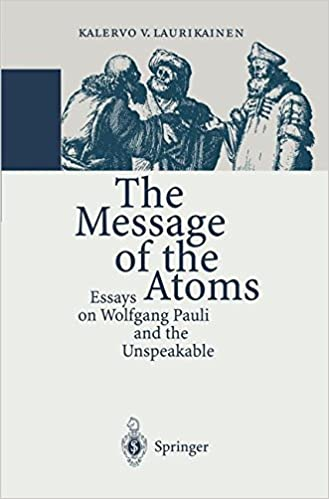 Book The Message of the Atoms: Essays on Wolfgang Pauli and the Unspeakable