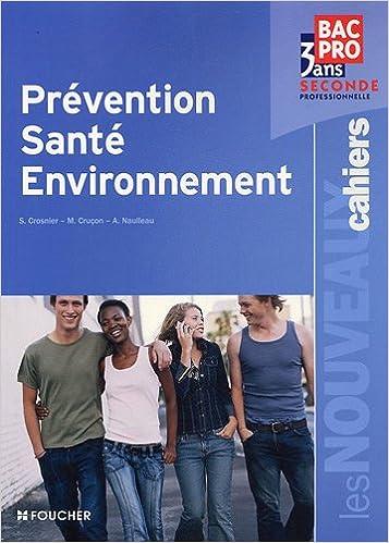 Livres gratuits en ligne Prévention Santé Environnement Bac Pro 2nd Les Nouveaux Cahiers pdf