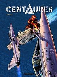 Centaures, tome 1 : Crisis par Eric Loutte