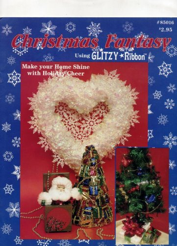 (Christmas Fantasy Using Glitzy Ribbon Craft Book (#85016))