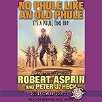 No Phule like an Old Phule: Phule's Company, Book 5 | Robert Asprin,Peter J. Heck