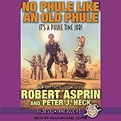 No Phule like an Old Phule: Phule's Company, Book 5 | Robert Asprin, Peter J. Heck