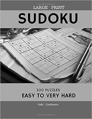 Sudoku Large PrintEasy To Very Hard 200 Puzzles: Sudoku Large Print (Easy,Medium,Hard,Very Hard) Volume1 (Sudoku Large Print Easy To Very Hard No.1)