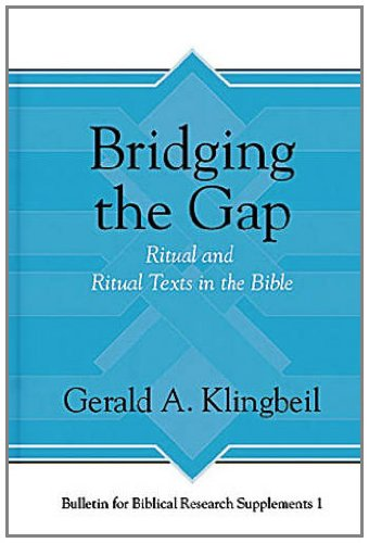 Bridging the Gap: Rituals and Ritual Texts in the Bible