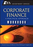 Corporate Finance : A Practical Approach, Clayman, Michelle R. and Fridson, Martin S., 0470282436