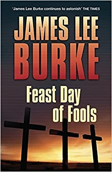 Feast Day of Fools (Hackberry Holland 3) by James Lee Burke (2012-07-19)