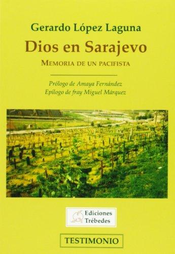 Descargar Libro Dios En Sarajevo Gerardo López Laguna
