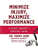 img - for Minimize Injury, Maximize Performance: A Sports Parent's Survival Guide book / textbook / text book