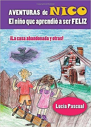 Aventuras de Nico: El niño que aprendió a ser feliz (Spanish Edition): Lucía Pascual: 9788416068067: Amazon.com: Books