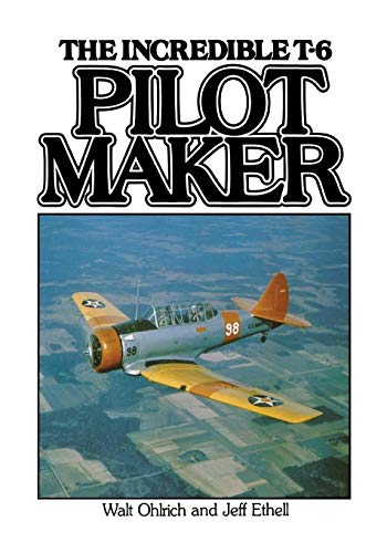 - Pilot Maker: The Incredible T-6