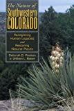 The Nature of Southwest Colorado, William L. Baker and Deborah D. Paulson, 0870818481