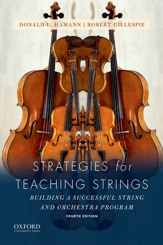 Strategies for Teaching Strings: Building A Successful String and Orchestra Program