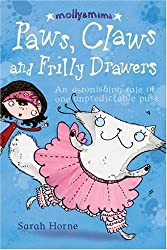 Paws, Claws and Frilly Drawers: An Extraordinary Tale of One Unpredictable Puss: An Extraordinary Tale of One Picky Kitty (Molly & Mimi)
