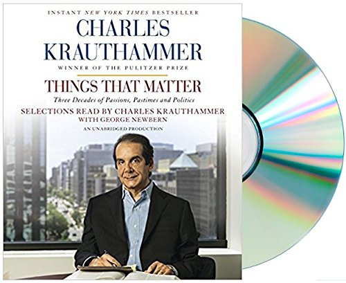 Book cover from [Things That Matter Audiobook][Charles Krauthammer Things That Matter Audio CD] by Charles Krauthammer