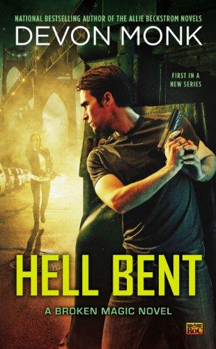Hell Bent: A Broken Magic Novel