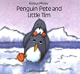 Penguin Pete and Little Tim, Marcus Pfister, Rosemary Lanning, 1558583017
