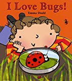 I Love Bugs, Emma Dodd, 0823422801