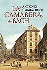 La camarera de Bach par Gómez Rufo