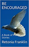 img - for BE ENCOURAGED : A Book of Poetry and Stories book / textbook / text book