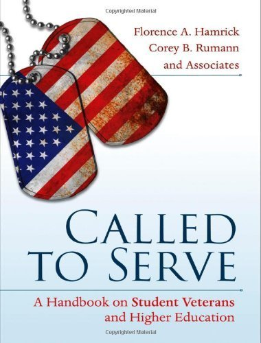 Called to Serve: A Handbook on Student Veterans and Higher Education 1st edition by Hamrick, Florence A., Rumann, Corey B. (2012) Hardcover