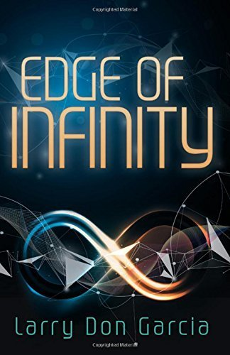Edge of Infinity by Larry Don Garcia (2016-01-22) ()