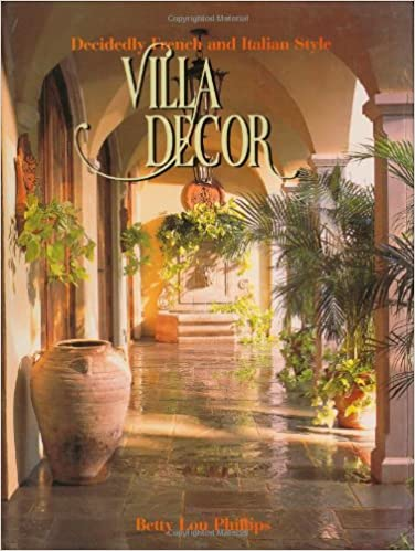 Villa Decor: Decidedly French and Italian Style: Betty Lou ...