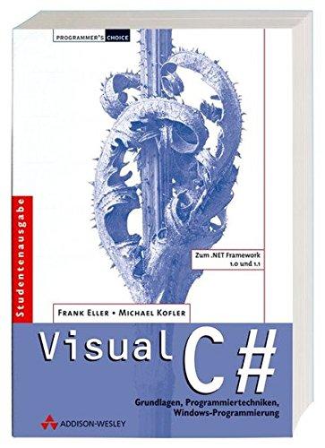 Visual C#. Grundlagen, Programmiertechniken, Windows-Programmierung