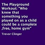 The Playground Workout | Trevor Clinger