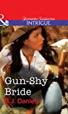 Gun-Shy Bride by B.J. Daniels front cover