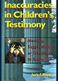 Inaccuracies in Children's Testimony No. 63 : Memory, Suggestibility, or Obedience to Authority?, Meyer, Jona F. and Pallone, Letitia C., 078900237X