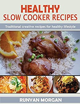 Download for free HEALTHY SLOW COOKER RECIPES: Traditional creative recipes for healthy lifestyle