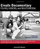 Create Documentary Films, Videos, and Multimedia, James R. Martin, 0982702302