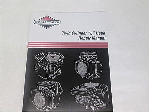 Twin Cylinder L Head Repair Manual Part No 271172 Briggs